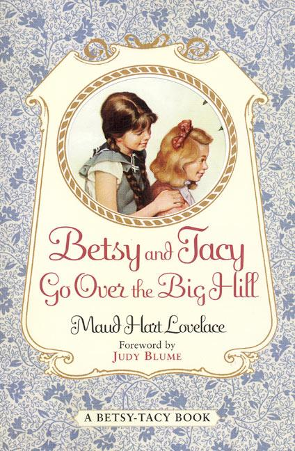 Betsy and Tacy Go Over the Big Hill als Taschenbuch