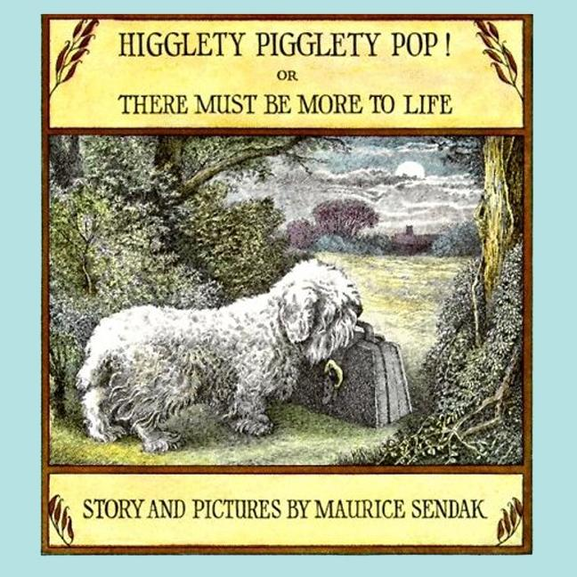 Higglety Pigglety Pop!: Or There Must Be More to Life als Taschenbuch
