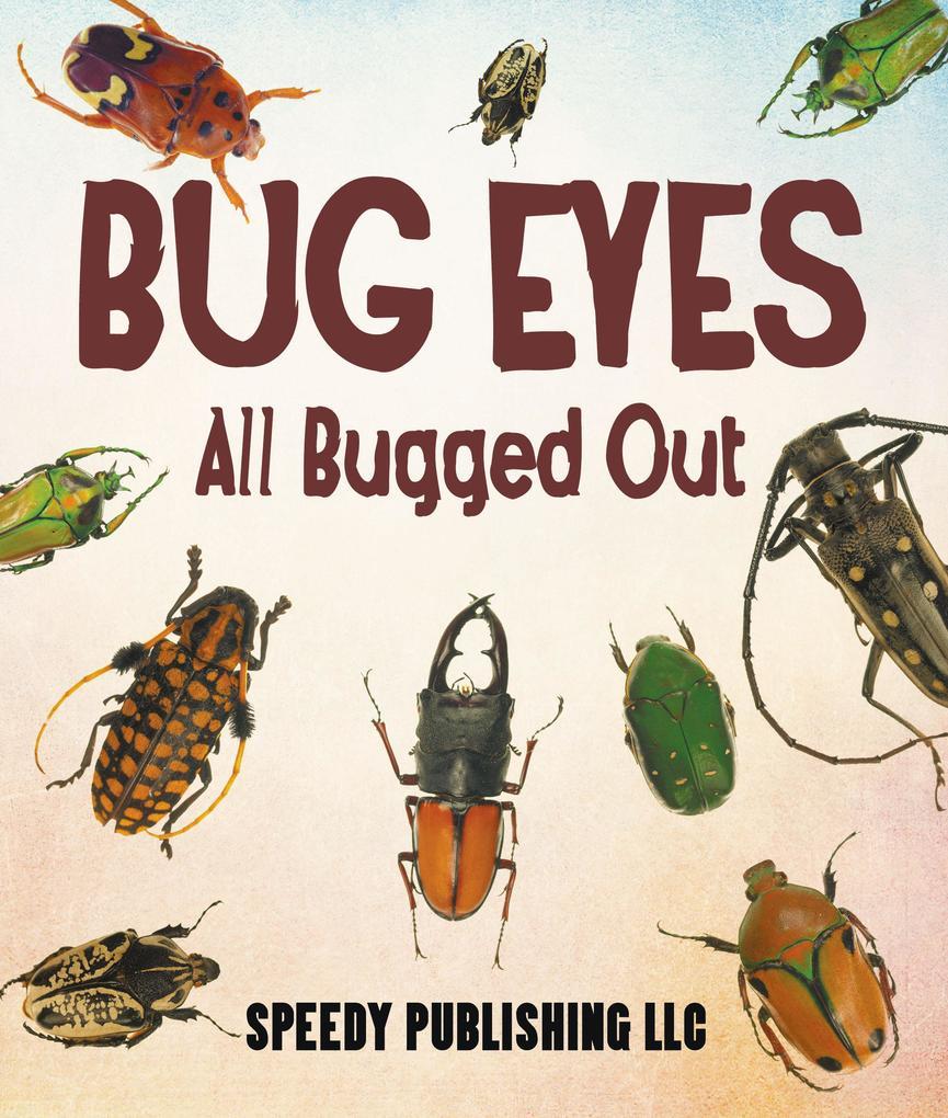Bug Eyes--All Bugged Out als eBook Download von...