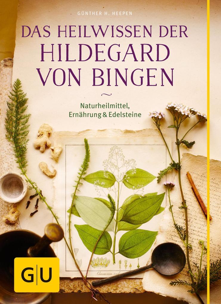 Das Heilwissen der Hildegard von Bingen als eBook