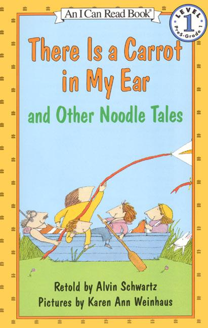 There Is a Carrot in My Ear and Other Noodle Tales als Taschenbuch