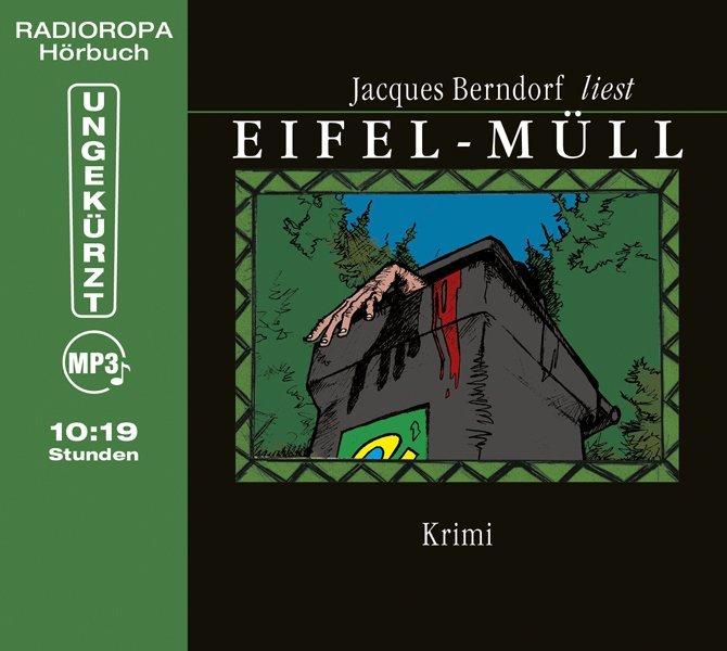 Eifel-Müll als Hörbuch CD von Jacques Berndorf