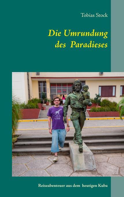 Die Umrundung des Paradieses als Buch von Tobia...