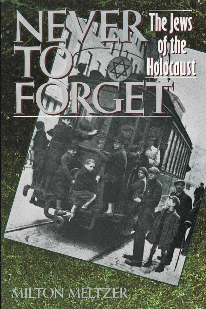 Never to Forget: The Jews of the Holocaust als Taschenbuch