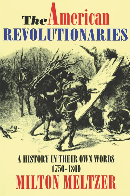 The American Revolutionaries: A History in Their Own Words 1750-1800 als Taschenbuch