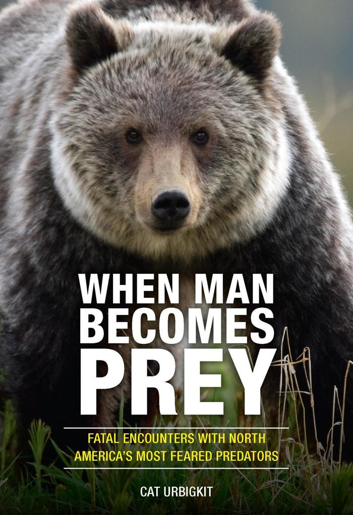 When Man Becomes Prey als eBook Download von Ca...