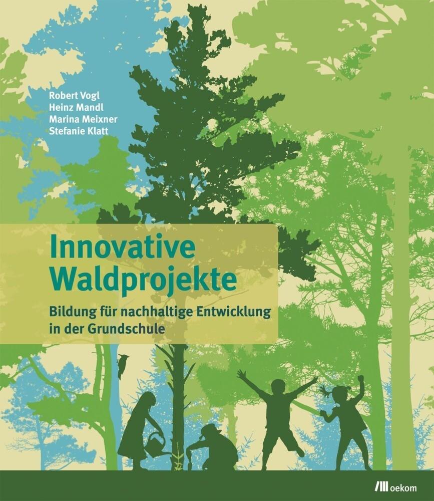 Innovative Waldprojekte als Buch von Robert Vog...