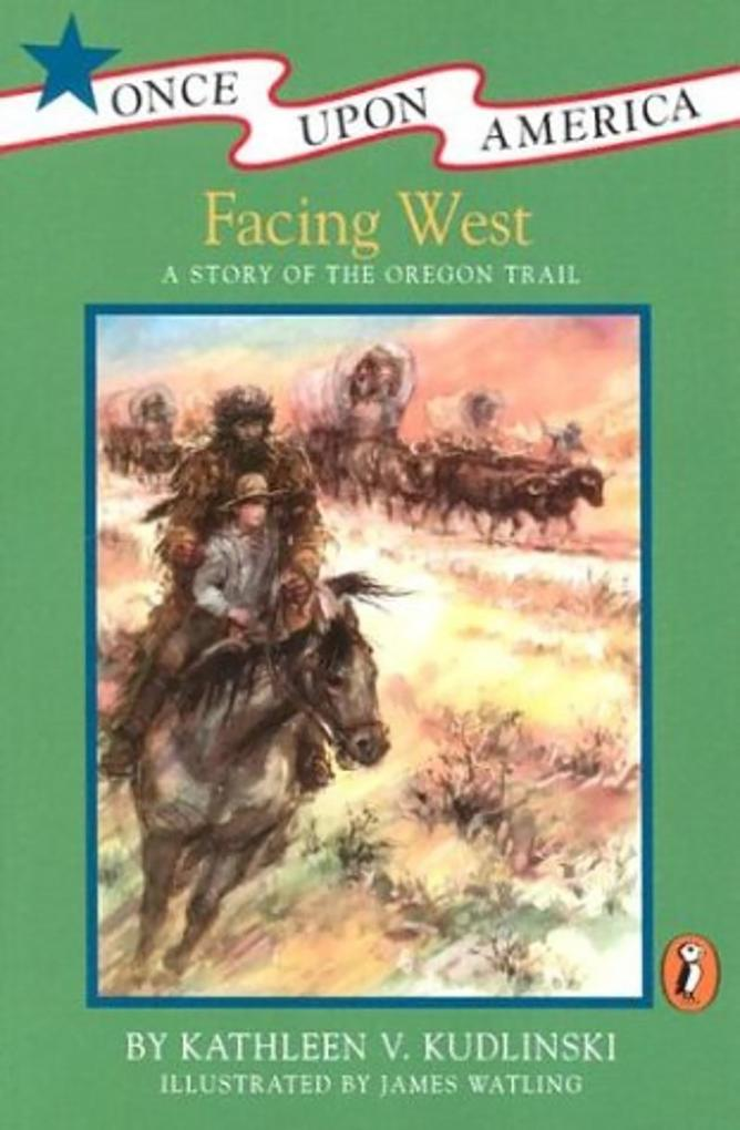 Facing West: A Story of the Oregon Trail als Taschenbuch