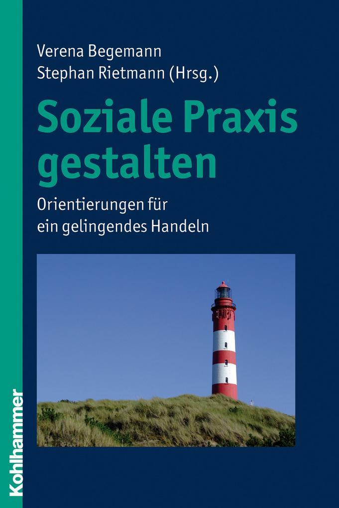 Soziale Praxis gestalten als eBook Download von