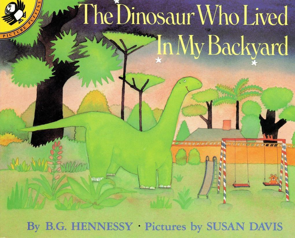 The Dinosaur Who Lived in My Backyard als Taschenbuch