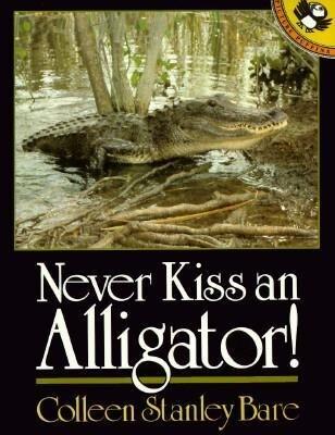 Never Kiss an Alligator! als Taschenbuch
