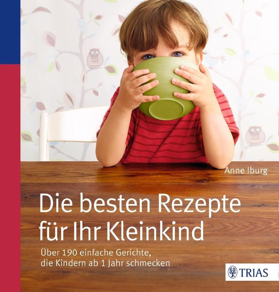 Die besten Rezepte für Ihr Kleinkind als Buch v...