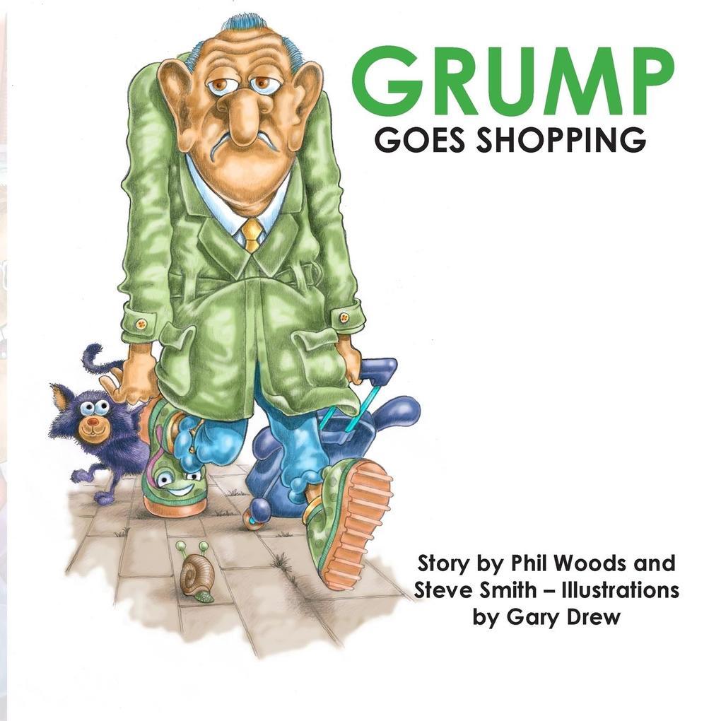 Grump Goes Shopping als Taschenbuch von Phil Wo...
