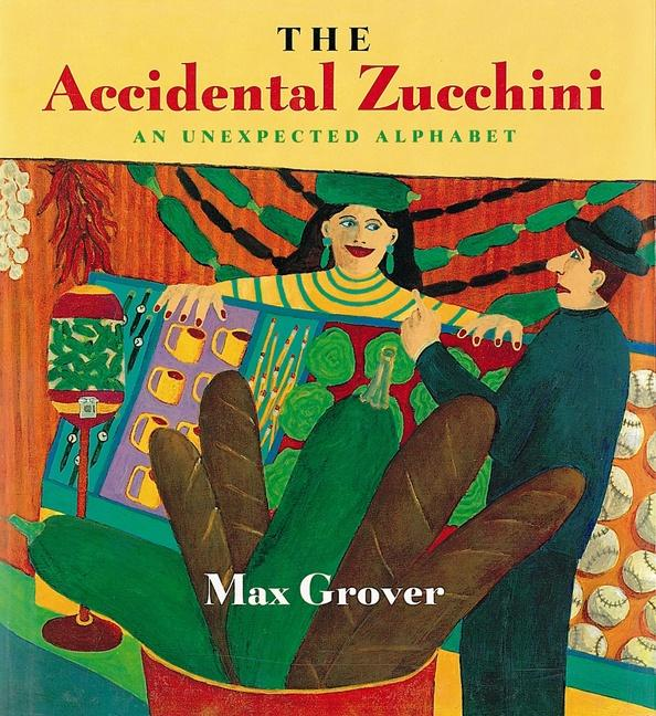 The Accidental Zucchini: An Unexpected Alphabet als Taschenbuch