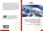 Gestion de la Maintenance des Systèmes de Contrôle du Trafic Aérien