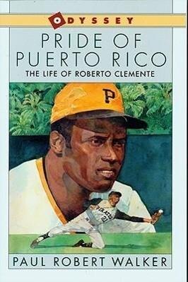 Pride of Puerto Rico: The Life of Roberto Clemente als Taschenbuch