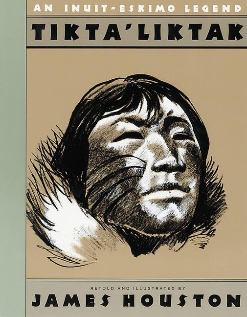 Tikta'liktak: An Inuit-Eskimo Legend als Taschenbuch