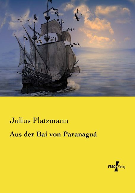 Aus der Bai von Paranaguá als Buch von Julius P...
