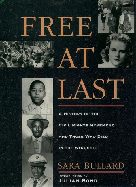 Free at Last: A History of the Civil Rights Movement and Those Who Died in the Struggle als Taschenbuch