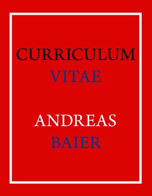 Curriculum Vitae - Andreas Baier als Buch von A...