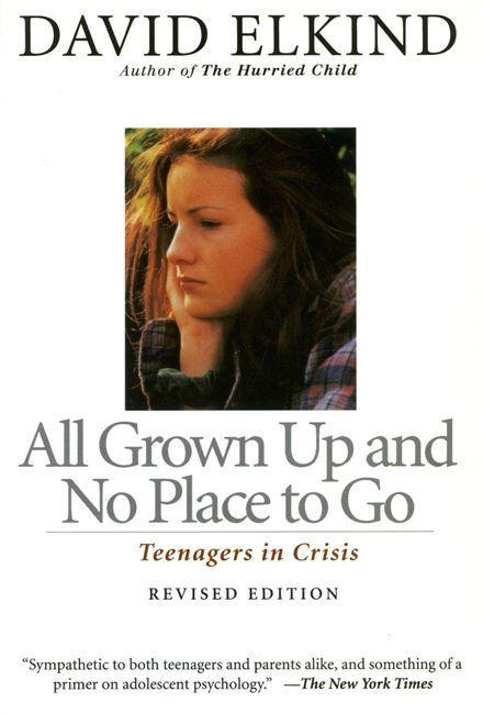 All Grown Up and No Place to Go: Teenagers in Crisis, Revised Edition als Taschenbuch