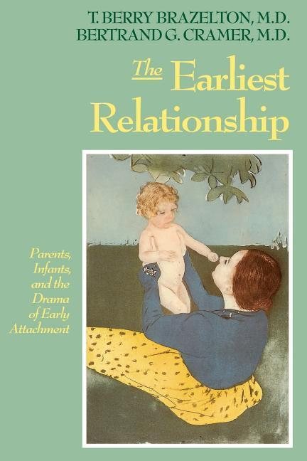 The Earliest Relationship: Parents, Infants, and the Drama of Early Attachment als Taschenbuch