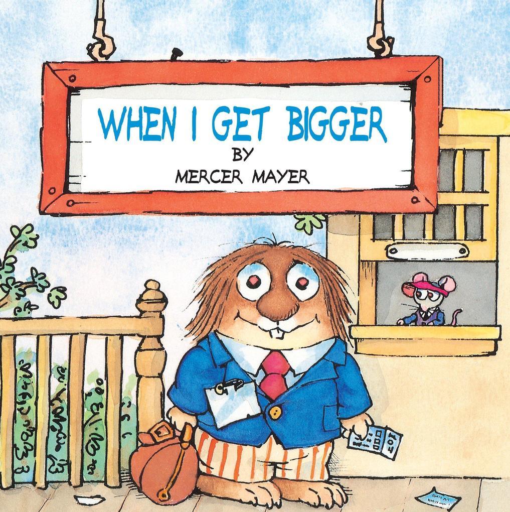 When I Get Bigger (Little Critter) als Taschenbuch