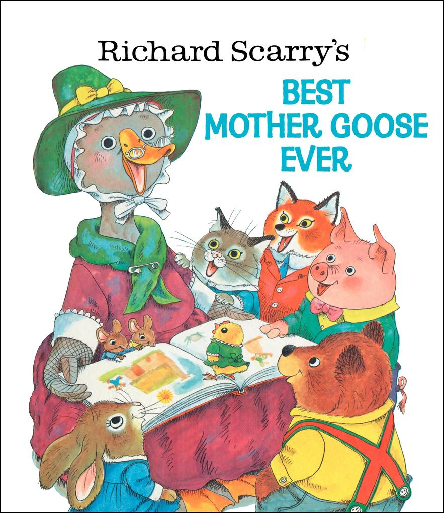 Richard Scarry's Best Mother Goose Ever als Buch