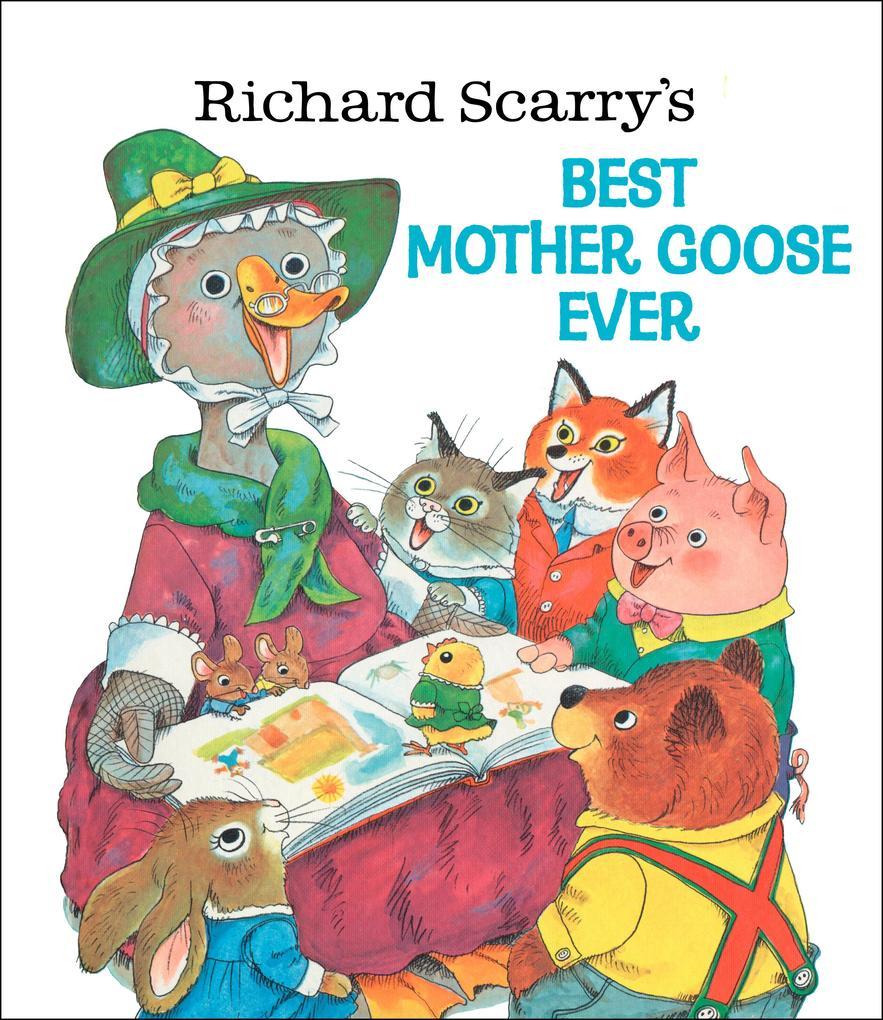 Richard Scarry's Best Mother Goose Ever als Buch