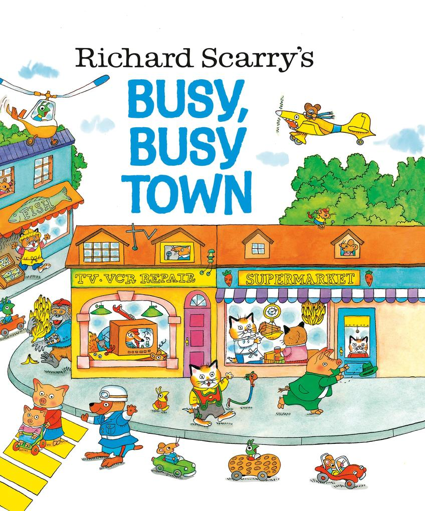 Richard Scarry's Busy, Busy Town als Buch