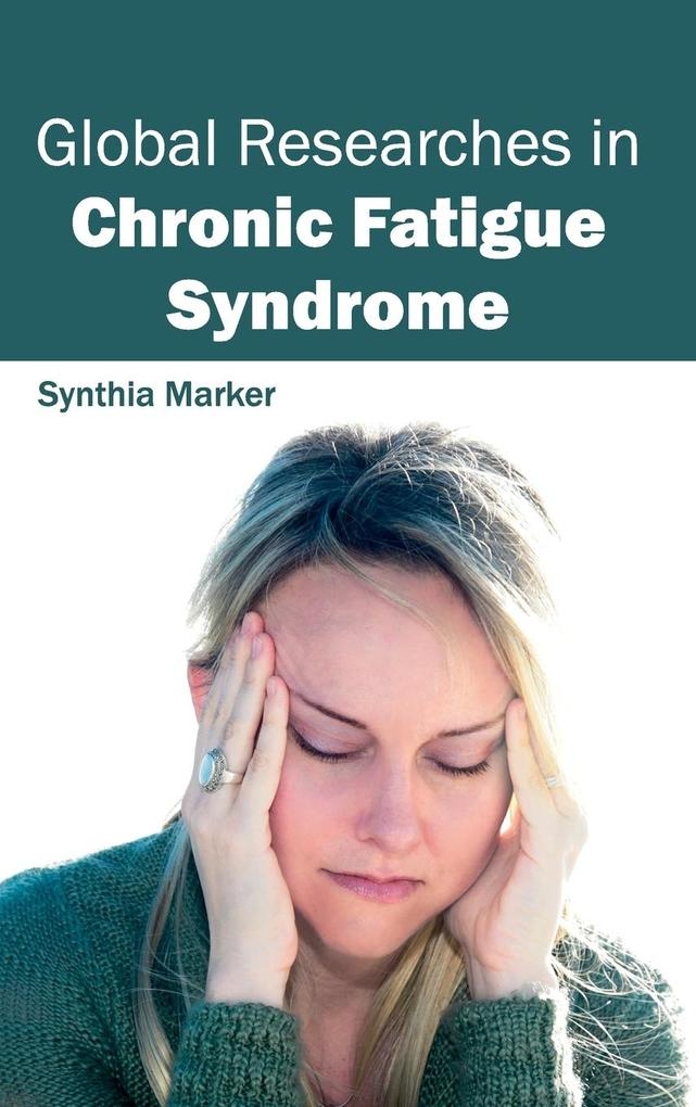 Global Researches in Chronic Fatigue Syndrome a...