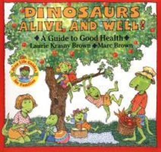 Dinosaurs Alive and Well!: A Guide to Good Health als Taschenbuch