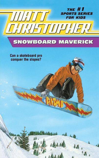 Snowboard Maverick: Can a Skateboard Pro Conquer the Slopes? als Taschenbuch