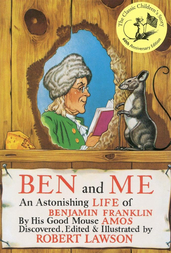 Ben and Me: An Astonishing Life of Benjamin Franklin by His Good Mouse Amos als Taschenbuch