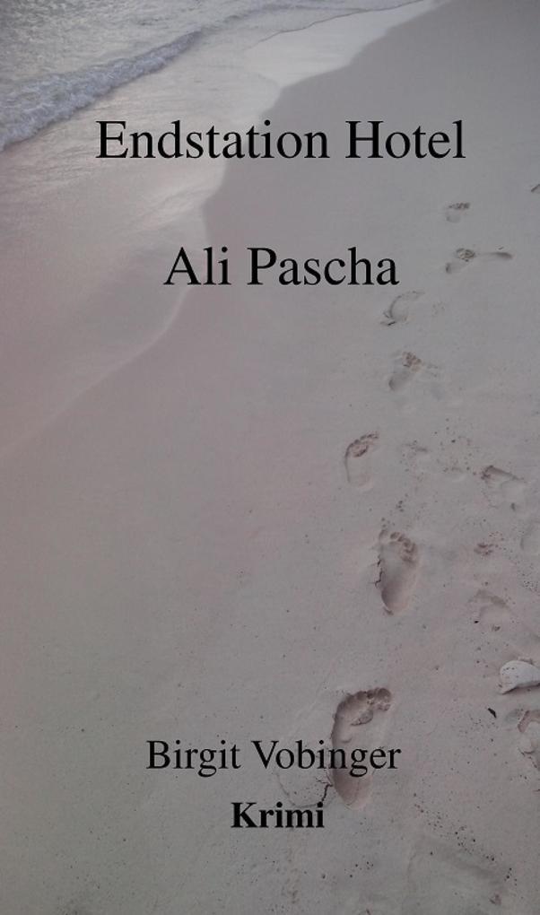EndstationHotel Ali Pascha als eBook epub