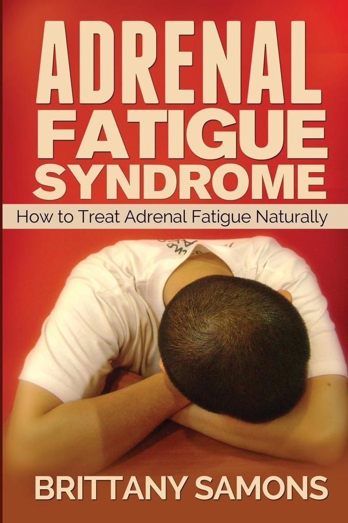 Adrenal Fatigue Syndrome als Buch von Samons Br...
