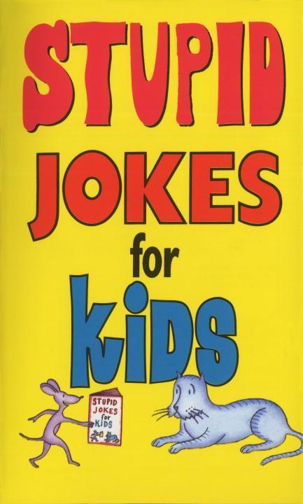 Stupid Jokes for Kids als Taschenbuch