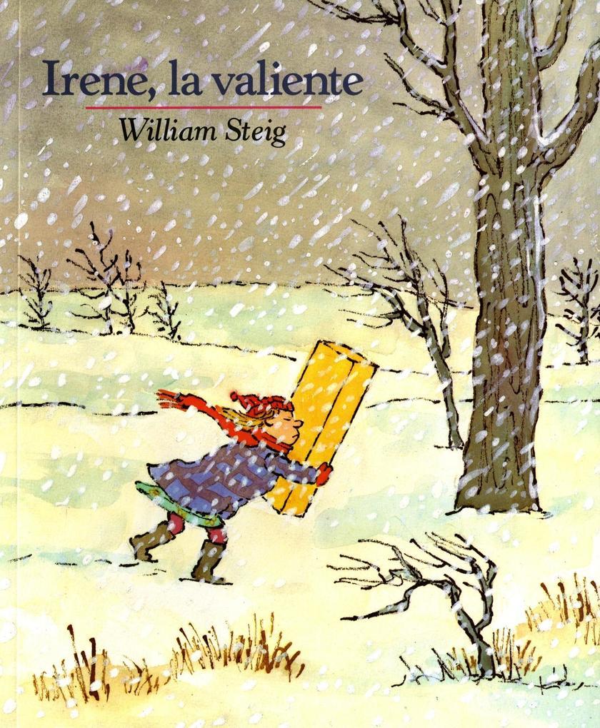 Irene, La Valiente: Spanish Paperback Edition of Brave Irene als Taschenbuch