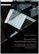 Die neue Basler Liquiditätsrisikoregulierung: Auswirkungen der LCR auf Banken, Geschäftsmodelle und die Stabilität des Finanzsystems