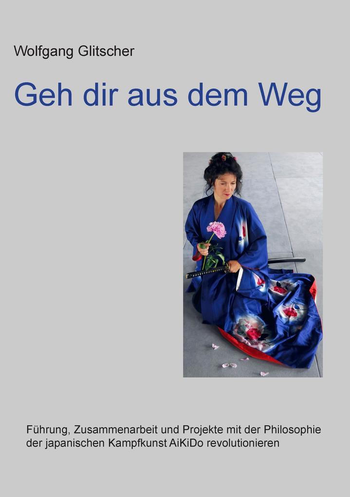 Geh dir aus dem Weg als Buch von Wolfgang Glits...