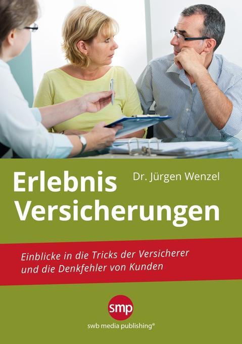 Erlebnis Versicherungen als Buch von Jürgen Wenzel