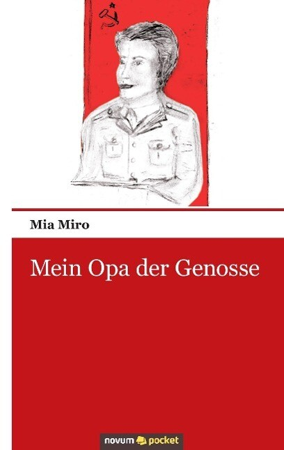 Mein Opa der Genosse als Buch von Mia Miro