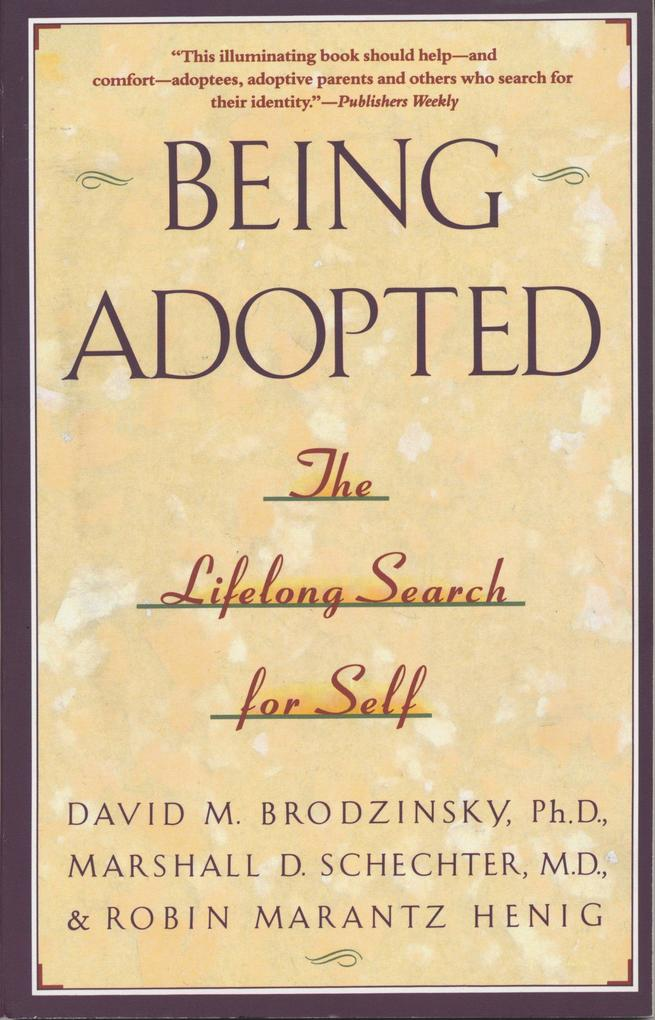 Being Adopted: The Lifelong Search for Self als Taschenbuch