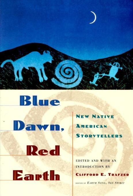 Blue Dawn, Red Earth: New Native American Storytellers als Taschenbuch