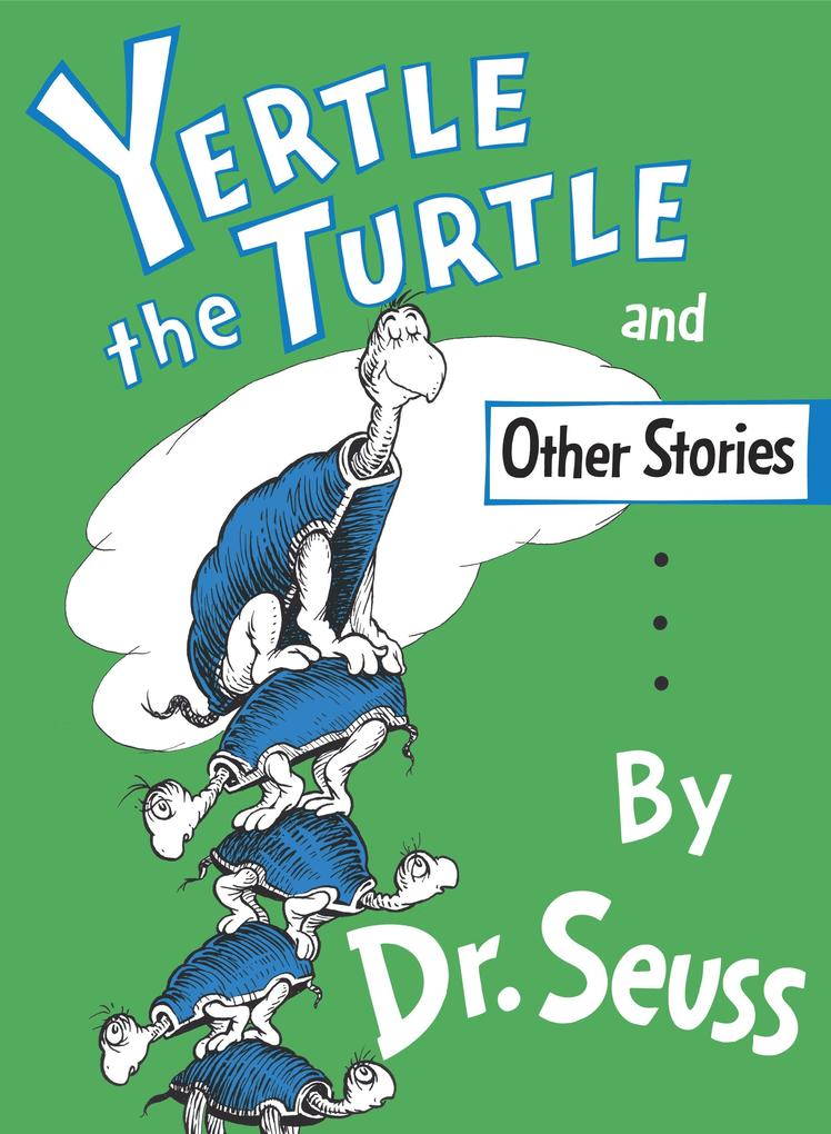 Yertle the Turtle and Other Stories als Buch