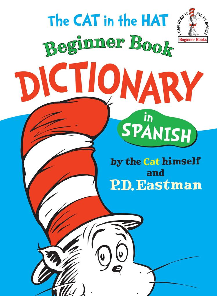 The Cat in the Hat Beginner Book Dictionary in Spanish: Spanish Only als Buch