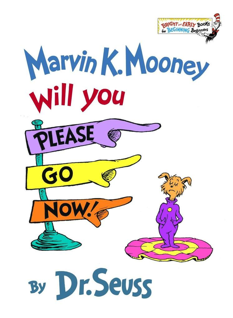 Marvin K. Mooney, Will You Please Go Now! als Buch