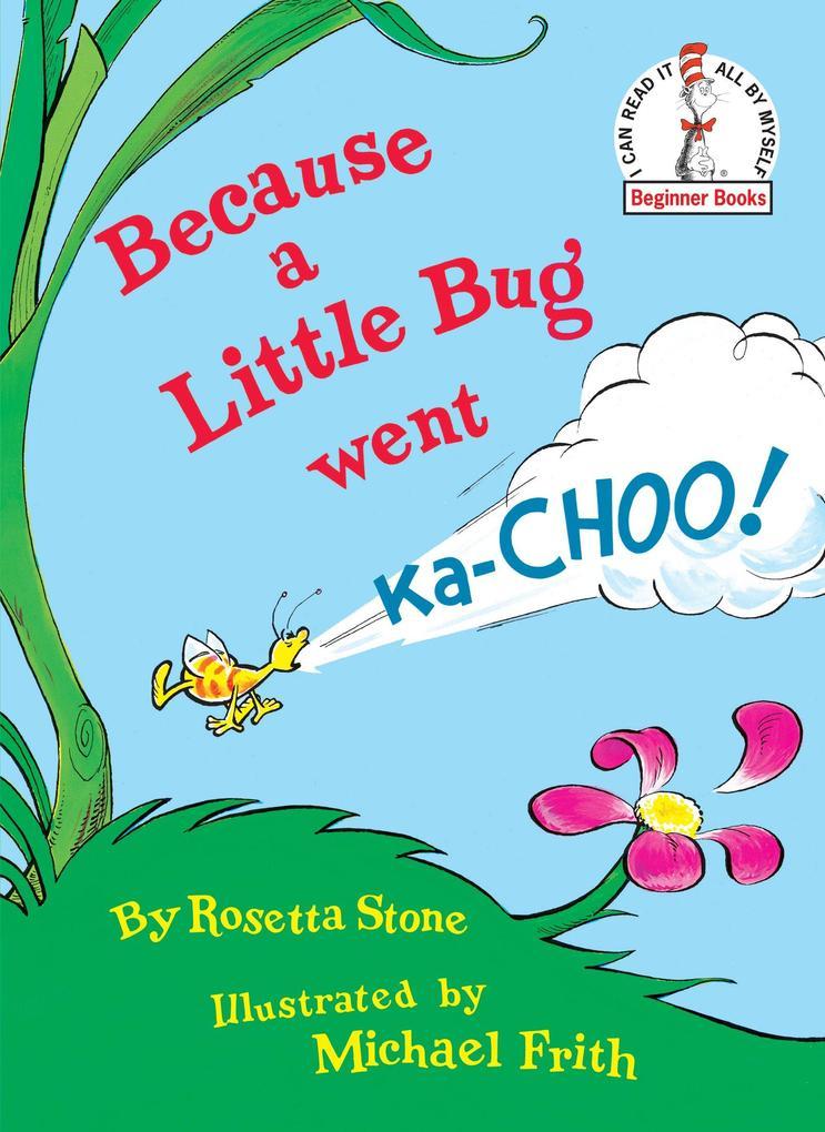 Because a Little Bug Went Ka-Choo! als Buch