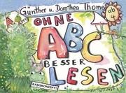 Ohne ABC besser lesen. Grundstufe
