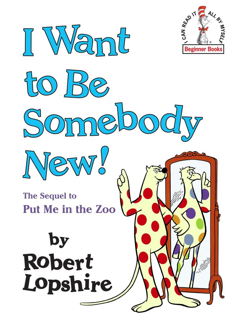 I Want to Be Somebody New! als Buch